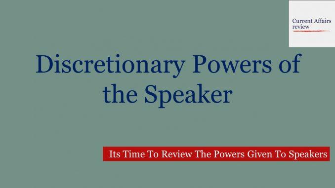 Discretionary Powers of the Speaker
